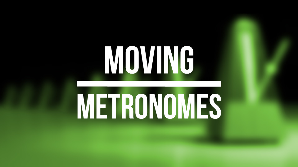 Moving Metronomes